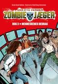 Zombie-jæger - Den nye verden 3: Menneskenes bedrag