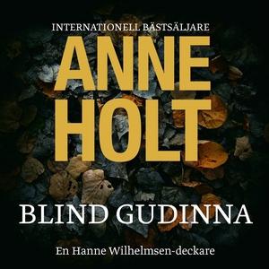 Blind gudinna (ljudbok) av Anne Holt, Anne Holt