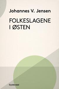 Folkeslagene i Østen (e-bog) af Johan