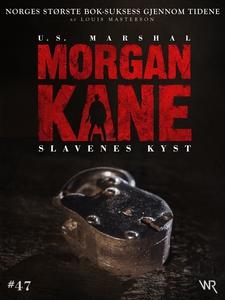 Morgan Kane 47: Slavenes Kyst (ebok) av Louis