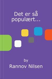 Det er så populært... (ebok) av Rannov Nilsen
