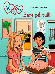 K for Klara 17 - Bare på tull! (ebok) av Line