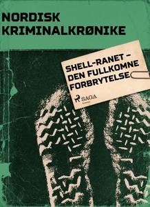 Shell-ranet – Den fullkomne forbrytelse (ebok