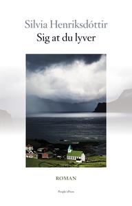 Sig at du lyver (e-bog) af Silvia Hen