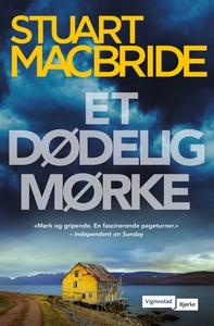 Et dødelig mørke (ebok) av Stuart MacBride