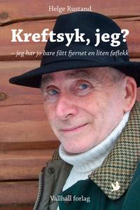 Kreftsyk, jeg? (ebok) av Helge Rustand