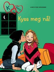K for Klara 3 - Kyss meg nå! (ebok) av Line K