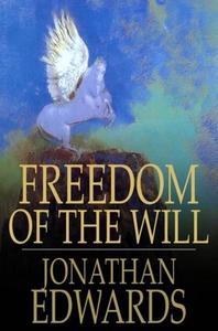 Freedom of the Will (e-bok) av Jonathan Edwards