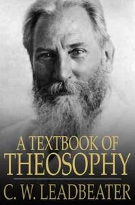 A Textbook of Theosophy (e-bok) av C. W. Leadbe