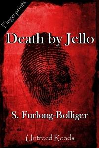 Death by Jello (e-bok) av S. Furlong-Bolliger