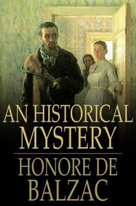 An Historical Mystery (e-bok) av Honore de Balz