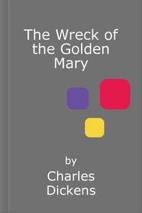 The Wreck of the Golden Mary (e-bok) av Charles