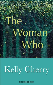 The Woman Who (e-bok) av Kelly Cherry