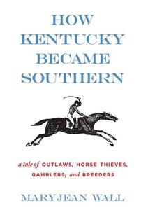 How Kentucky Became Southern (e-bok) av Maryjea