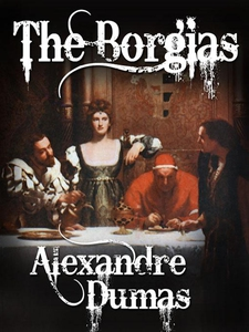 The Borgias (Celebrated Crimes, Vol. 1) (e-bok)