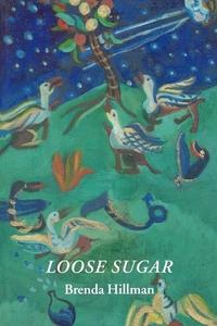 Loose Sugar (e-bog) af Brenda Hillman