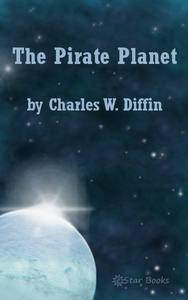The Pirate Planet (e-bok) av Charles W Diffin