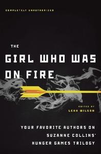 The Girl Who Was on Fire (e-bog) af Leah Wilson, Jennifer Lynn Barnes, Mary Borsellino