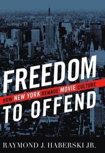 Freedom to Offend (e-bok) av Raymond Haberski