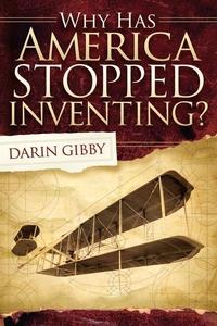 Why Has America Stopped Inventing (e-bok) av Da