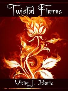 Twisted Flames (e-bok) av Victor J. Banis