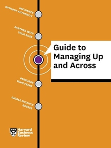 HBR Guide to Managing Up and Across (e-bok) av
