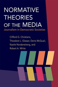 Normative Theories of the Media (e-bok) av Clif