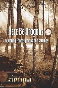 Here Be Dragons (e-bok) av Stefan Ekman