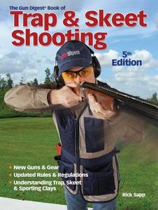 Gun Digest Book of Trap & Skeet Shooting (e-bok