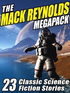 The Mack Reynolds Megapack (e-bok) av Mack Reyn