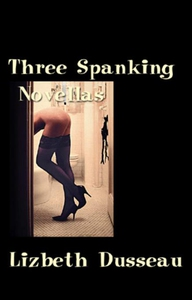 Three Spanking Novellas (e-bok) av Lizbeth Duss