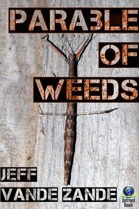 Parable of Weeds (e-bok) av Jeff Vande Zande