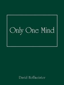Only One Mind (e-bok) av David Hoffmeister