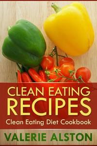 Clean Eating Recipes (e-bok) av Alston Valerie,