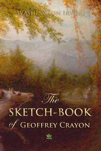 The Sketch-Book of Geoffrey Crayon (e-bok) av W