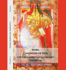 Mark, Canonizer of Paul (e-bok) av Tom Dykstra