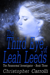 The Third Eye of Leah Leeds (The Paranormal Inv