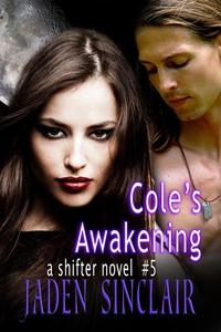 Cole's Awakening (Shifter #5) (e-bok) av Jaden