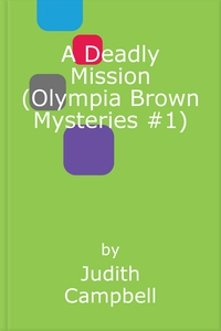 A Deadly Mission (Olympia Brown Mysteries #1) (