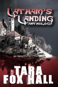Latham's Landing (e-bok) av Tara Fox Hall
