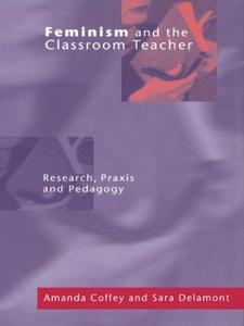 Feminism and the Classroom Teacher (e-bok) av A