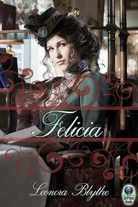 Felicia (e-bok) av Leonora Blythe