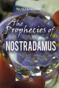 The Prophecies of Nostradamus (e-bok) av Nostra