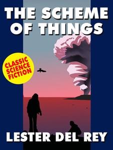 The Scheme of Things (e-bok) av Lester del Rey