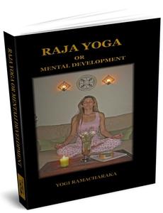 Raja Yoga or Mental Development (e-bok) av Yogi