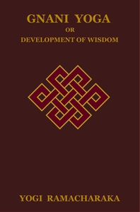 Gnani Yoga or Development of Wisdom (e-bok) av