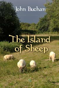 The Island of Sheep (e-bok) av John Buchan