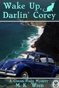 Wake Up Darlin' Corey (A Conan Flagg Mystery, #