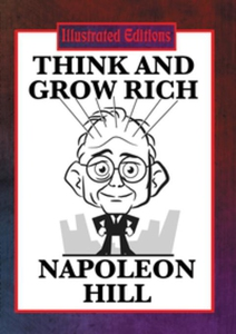 Think and Grow Rich (Illustrated Edition) (e-bo
