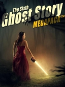 The Sixth Ghost Story MEGAPACK ®